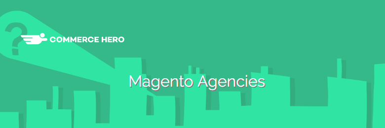 Find great Magento agencies on Commerce Hero