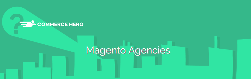 Find great Magento agencies on Commerce Hero